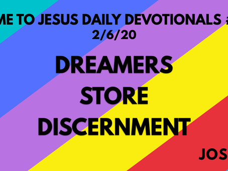 #117 – DREAMERS STORE DISCERNMENT (2/6/20)