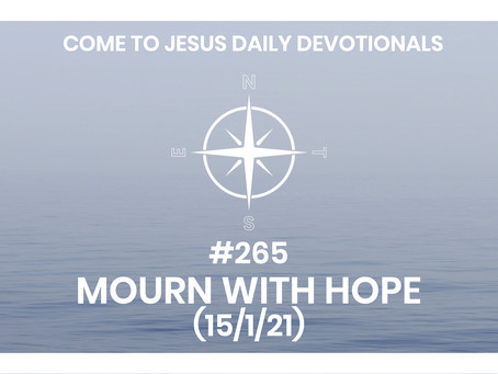 #265 – MOURN WITH HOPE (15/1/21)