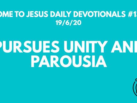 #130 – A LIFE WORTH LIVING REVOLVES AROUND JESUS - PURSUES UNITY AND PAROUSIA (19/6/20)