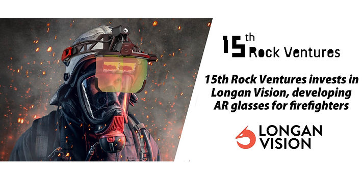 15th Rock Ventures invests in Longan Vision, developing AR glasses for firefighters