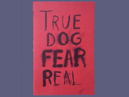 True Dog Fear Real