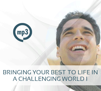Bringing Your Best To Life in a Challenging World