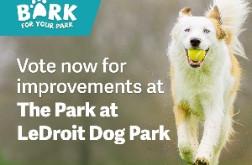 Vote for the LeDroit Dog Park - Help us Win $5,000!