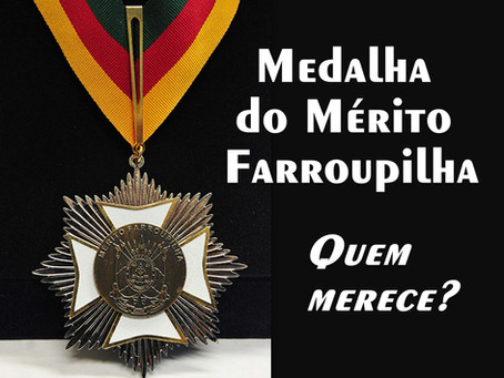 Medalha do Mérito Farroupilha: Quem merece?