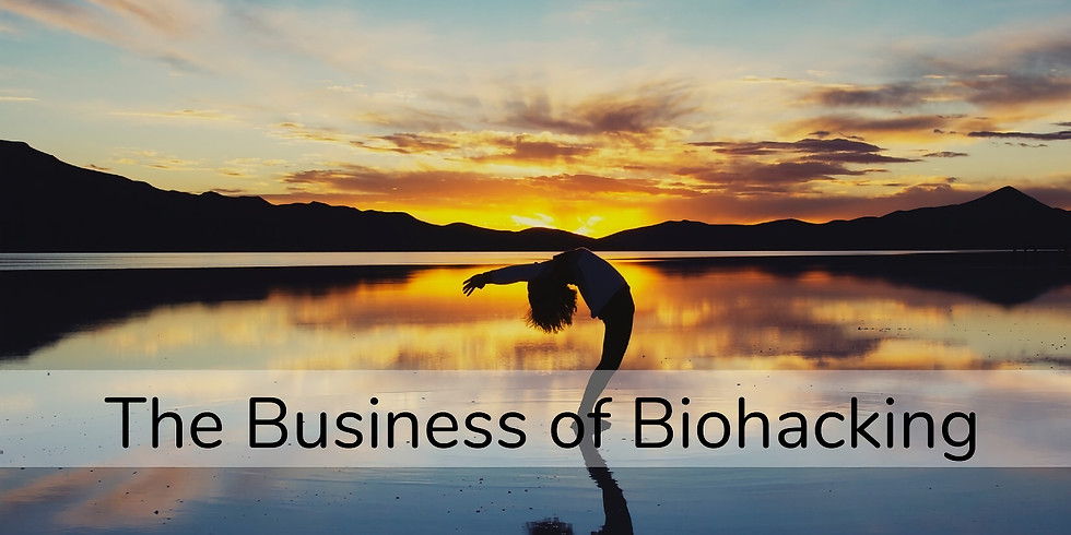 The Business of Biohacking