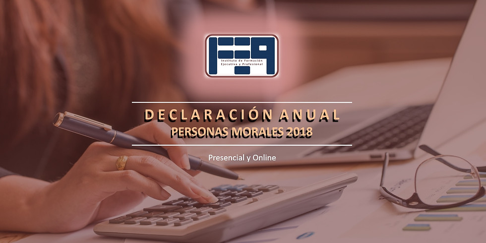 TALLER DE LA DECLARACIÓN ANUAL 2018 - PERSONAS MORALES