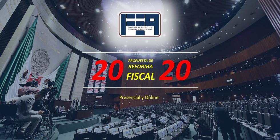 PROPUESTA DE REFORMAS FISCALES 2020 - ANTICIPÁNDOTE AL CAMBIO