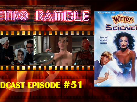 PODCAST: Episode #51- Weird Science (1985)