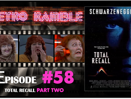 PODCAST: EP#58 - Total Recall PART TWO