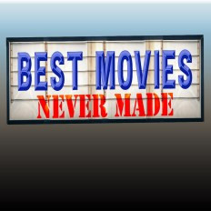 BEST MOVIES NEVER MADE | Listen via Stitcher for Podcasts