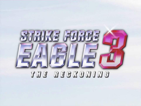 FUNNIES: Strike Force Eagle 3: The Reckoning