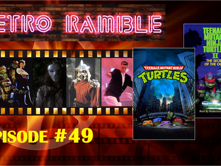 EP#49 – TMNT SPECIAL – Retro Ramble Movie Podcast