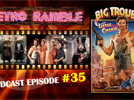 PODCAST: Ep#35 – Big Trouble In Little China (1986)