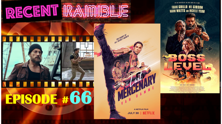 PODCAST EP#66 - RECENT Ramble: Last Mercenary / Boss Level