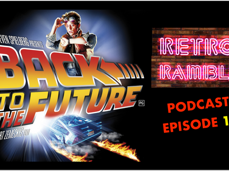 PODCAST: Episode 14 – Back To The Future (1985)