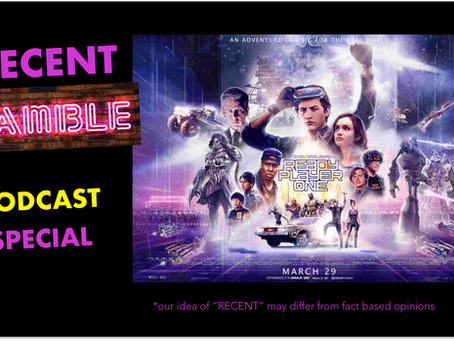 SPECIAL – Recent Ramble – Ready Player One (2018)