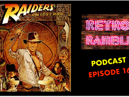 PODCAST: Episode 16 – Raiders Of The Lost Ark (1981)