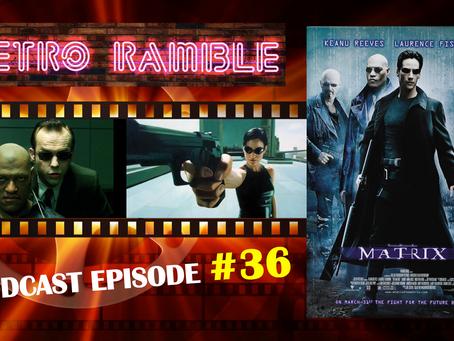 PODCAST: Ep#36 The Matrix (1999)