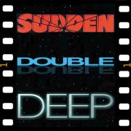 Sudden Double Deep