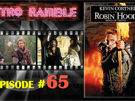 PODCAST: Ep#65 - Robin Hood: Prince of Thieves (1991)
