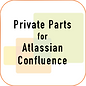 PrivatePartsForAtlassianConfluence.png