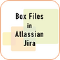 BoxFilesInAtlassianJIRA.png
