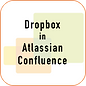 DropboxInAtlassianConfluence.png