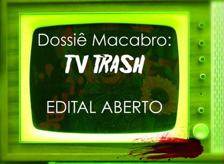 "EDITAL ""DOSSIÊ MACABRO: TV TRASH"""