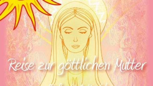 Reise zur göttlichen Mutter