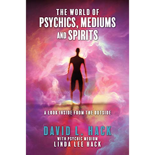 The World of Psychics, Mediums, and Spirits - A Look Inside From the Outside