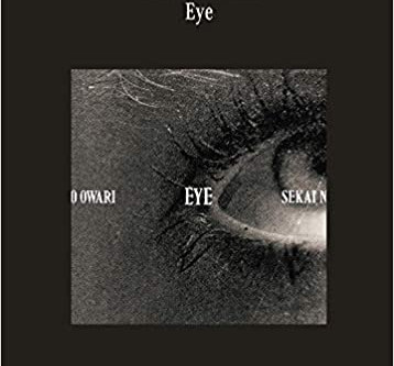 SEKAI NO OWARI「Eye」