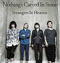 Nothing's Carved In Stone「Strangers in Heaven」