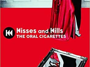 THE ORAL CIGARETTES『Kisses and Kills』