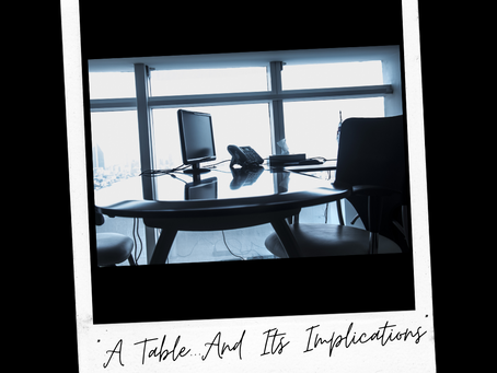 A Table…And Its Implications