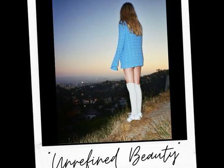 Unrefined Beauty