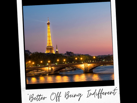"""""""Better Off Being Indifferent"""""""