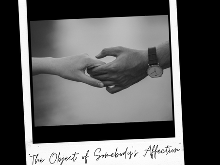 The Object of Somebody's Affection