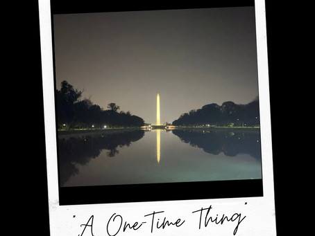 """""""A One-Time Thing"""""""