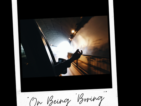 """On Being """"Boring"""""""