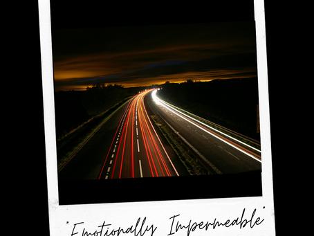 Emotionally Impermeable