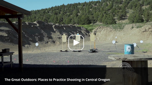PLACES TO PRACTICE SHOOTING IN CENTRAL OREGON