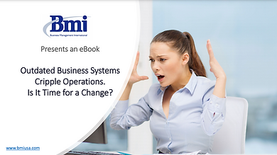 Outdated Business Systems Cripple Operations