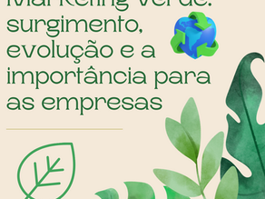 Marketing verde: surgimento, evolução e importância para as empresas