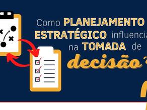 Como planejamento estratégico influencia na tomada de decisão?