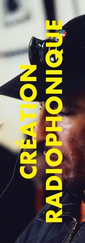CRÉATION RADIOPHONIQUE