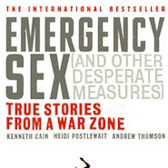 Book Review: Emergency Sex (And Other Desperate Measures) by Kenneth Cain, Heidi Postlewait and Andr
