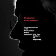 Book Review: Madame Prosecutor: Confrontations with Humanity's Worst Criminals and the Culture of Im