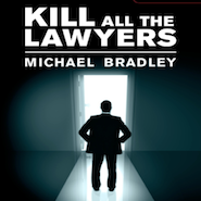 Book Review: Kill All the Lawyers by Michael Bradley