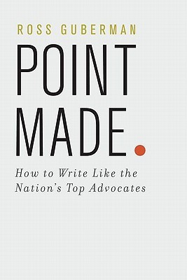 Point Made. How to Write Like the Nation's Top Advocates book cover