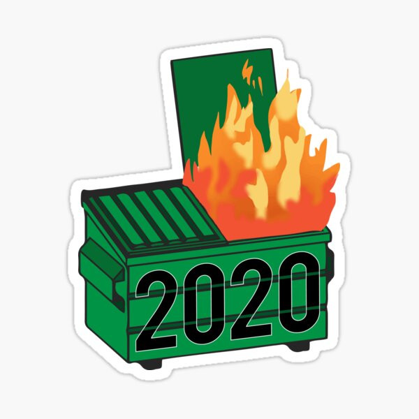 A green on fire dumper with 2020 written on the front, available from redbubble.com